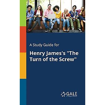 A Study Guide for Henry Jamess The Turn of the Screw by Gale & Cengage Learning