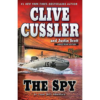 The Spy (large type edition) by Clive Cussler - Justin Scott - 978159