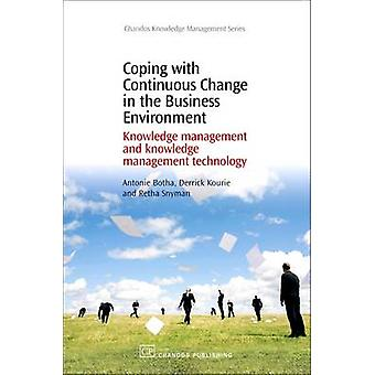 Coping with Continuous Change in the Business Environment Knowledge Management and Knowledge Management Technology by Botha & Antonie