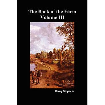 The Book of the Farm. Volume III. Softcover by Stephens & Henry