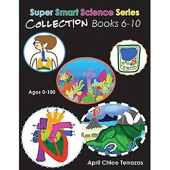 Super Smart Science Series Collection Books 6  10 by Terrazas & April Chloe