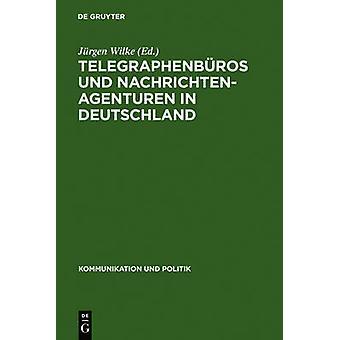 Telegraphenbros und Nachrichtenagenturen in Deutschland by Wilke & Jrgen