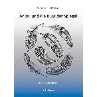 Anjou und die Burg der Spiegel by Hoffmann & Susanne