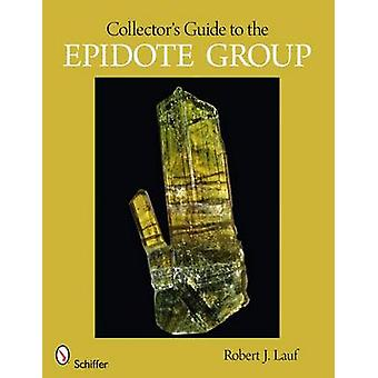Collector's Guide to the Epidote Group by Robert J. Lauf - 9780764330