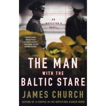 The Man with the Baltic Stare by Church & James