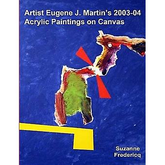 Artist Eugene J. Martins 200304 Acrylic Paintings on Canvas by Fredericq & Suzanne
