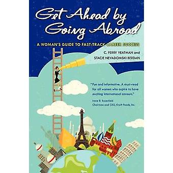 Get Ahead By Going Abroad by Nevadomski Berdan & Stacie