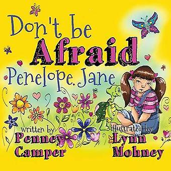 Dont Be Afraid Penelope Jane by Camper & Penney