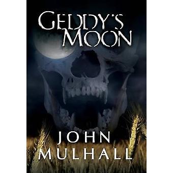 Geddys Moon by Mulhall & John