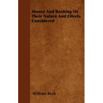 Money And Banking Or Their Nature And Effects Considered by Beck & William