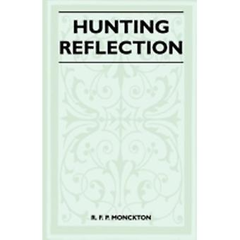 Hunting Reflection by Monckton & R. F. P.