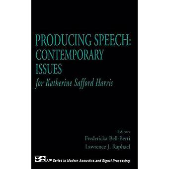 Producing Speech Contemporary Issues  for Katherine Safford Harris by BellBerti & Fredericka