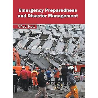 Emergency Preparedness and Disaster Management by Scott & Alfred