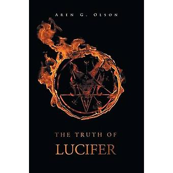 The Truth of Lucifer by Olson & Aren G.