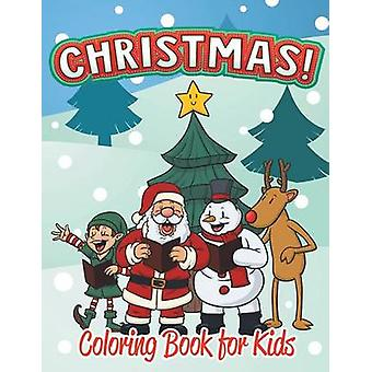 Christmas Coloring Book for Kids Holiday Coloring Books For Kids 1 by Small & Melody