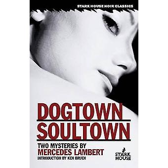 Dogtown  Soultown by Lambert & Mercedes