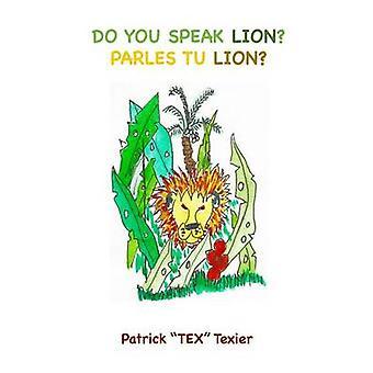 Do You Speak Lion  Parles Tu Lion by Texier & Patrick
