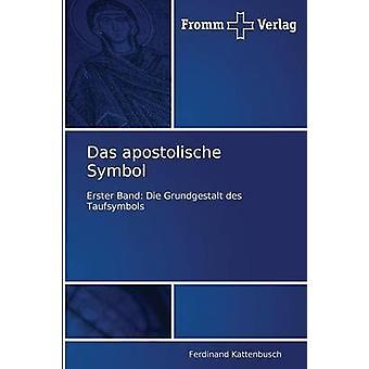 Das Apostolische Symbol by Kattenbusch Ferdinand