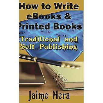 How to Write eBooks and Printed Books by Mera & Jaime