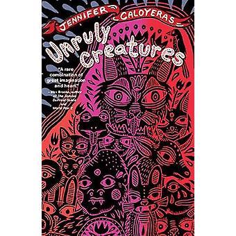 Unruly Creatures by Caloyeras & Jennifer