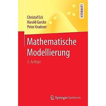 Mathematische Modellierung by Eck & Christof