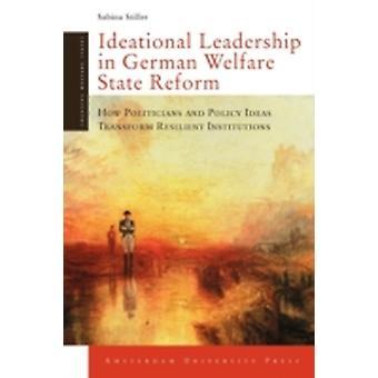 Ideational Leadership in German Welfare State Reform by Stiller & Sabine