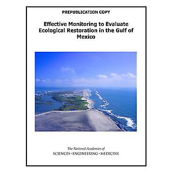 Effective Monitoring to Evaluate Ecological Restoration in the Gulf o