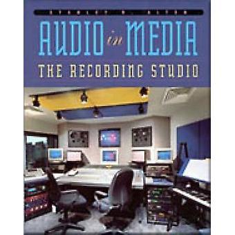 Audio in Media - Recording Studio by Stanley R. Alten - 9780534260644