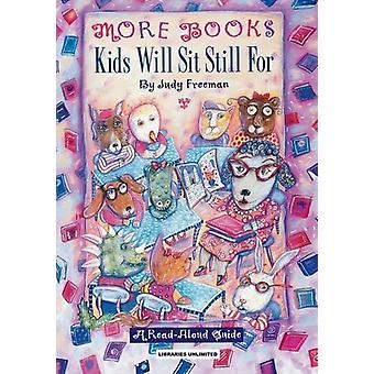 More Books Kids Will Sit Still For - A Read-Aloud Guide by Judy Freema