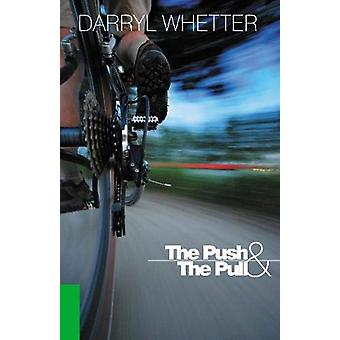 The Push & the Pull by Darryl Whetter - 9780864925077 Book