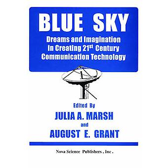 Blue Sky - Dreams & Imagination in Creating 21st Century Communica