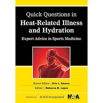 Quick Questions in Heat-Related Illnesses and Hydration - Expert Advic