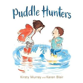 Puddle Hunters by Kirsty Murray - 9781760634919 Book