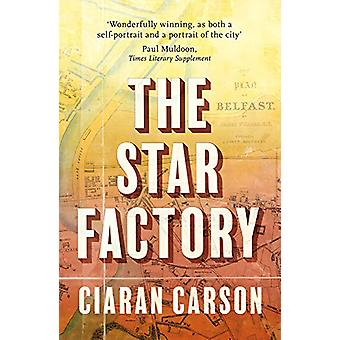 The Star Factory by Ciaran Carson - 9781838933654 Book