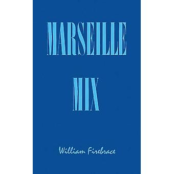 Marseille Mix by William Firebrace - 9781902902951 Book
