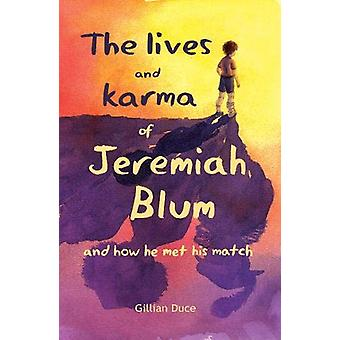 The Lives and Karma of Jeremiah Blum and how he met his match by Gill