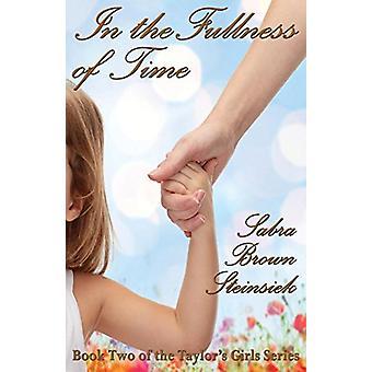 In the Fullness of Time by Sabra Brown Steinsiek - 9781932926927 Book