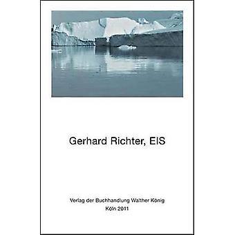 Gerhard Richter - EIS by Author Gerhard Richter - 9783865609243 Book