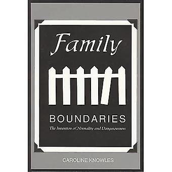 Family Boundaries : The Invention of Normality and Dangerousness