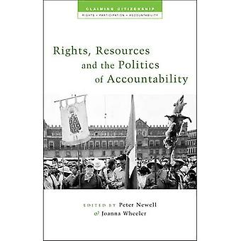 Rights, Resources and the Politics of Accountability: Claiming Citizenship - Rights, Participation and Accountability (Claiming Citizenship: Rights, Participation & Accountability)