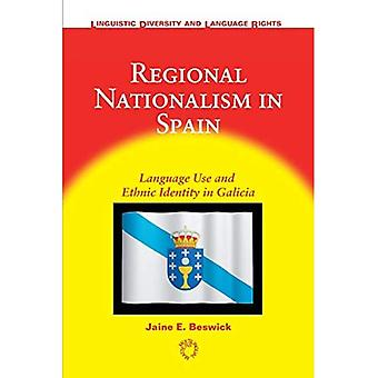 Regional Nationalism in Spain: Language Use and Ethnic Identity in Galicia (Linguistic Diversity and Language Rights)