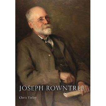 Joseph Rowntree by Chris Titley - 9780747813217 Book