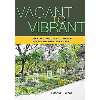 Vacant to Vibrant - Creazione di reti di infrastrutture verdi di successo