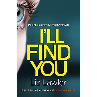 I'll Find You - The most pulse-pounding thriller you'll read this year