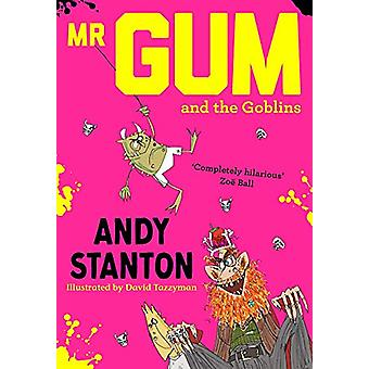 Mr. Gum and the Goblins by Andy Stanton - 9781405293716 Book