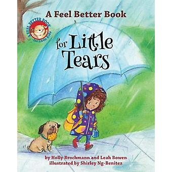 A Feel Better Book for Little Tears by Holly Brochmann - 978143383031