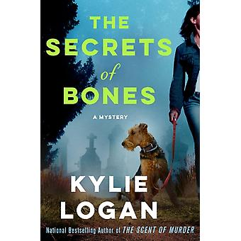 The Secrets of Bones  A Mystery by Kylie Logan