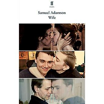 Wife by Samuel Adamson - 9780571354825 Book