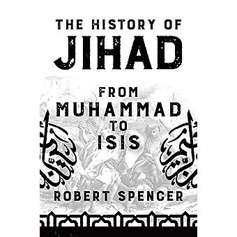 The History of Jihad - From Muhammad to ISIS by Robert Spencer - 97816