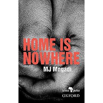 Home is Nowhere (Asikho Ndawo Bakithi) by Mngadi - 9780190753610 Book